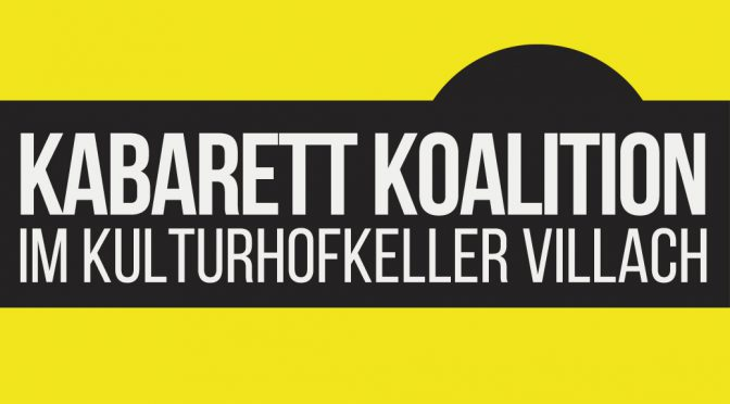 Kabarett Koalition in Villach